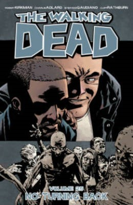 The Walking Dead Volume 25: No Turning Back -