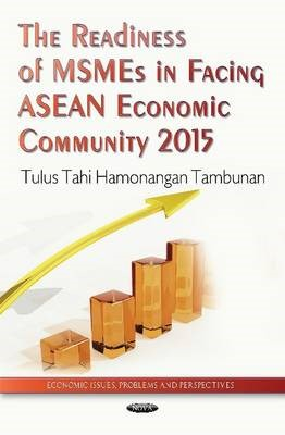 Readiness of MSMEs in Facing ASEAN Economic Community 2015 -