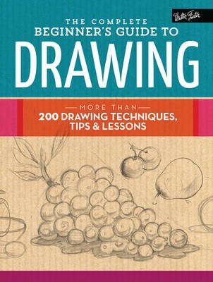 The Complete Beginner's Guide to Drawing -