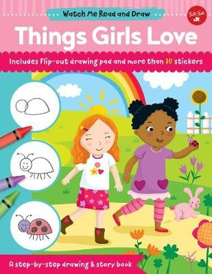 Watch Me Read and Draw: Things Girls Love -