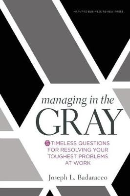 Managing in the Gray -