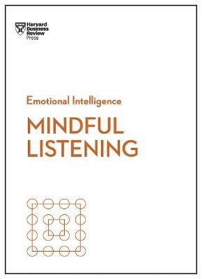 Mindful Listening (HBR Emotional Intelligence Series) - pr_190059