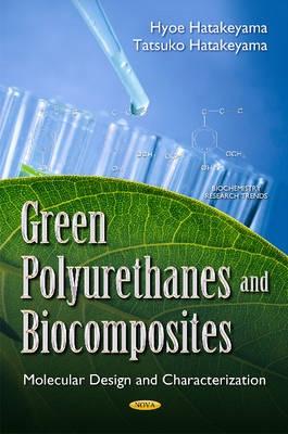 Green Polyurethanes & Biocomposites -