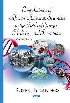 Contributions of African American Scientists to the Fields of Science, Medicine, & Inventions -