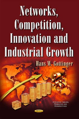 Networks, Competition, Innovation & Industrial Growth -
