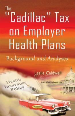 Cadillac Tax on Employer Health Plans -