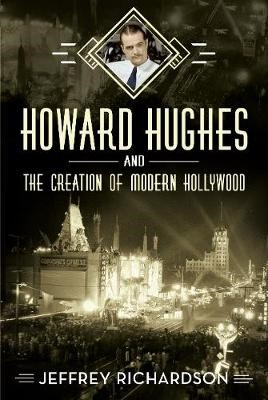 Howard Hughes and the Creation of Modern Hollywood - pr_1784
