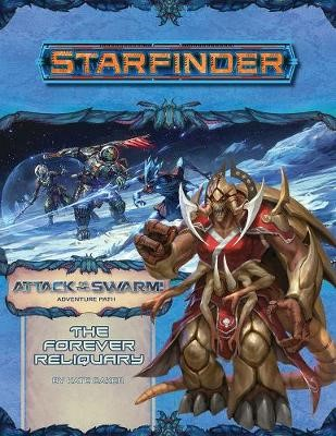 Starfinder Adventure Path: The Forever Reliquary (Attack of the Swarm! 4 of 6) -