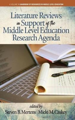Literature Reviews in Support of the Middle Level Education Research Agenda -