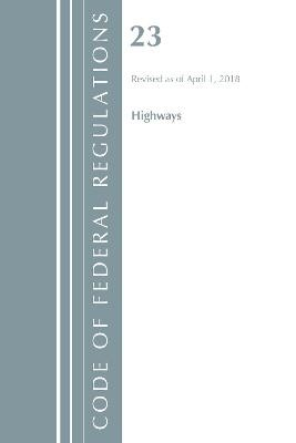 Code of Federal Regulations, Title 23 Highways, Revised as of April 1, 2018 - pr_84750