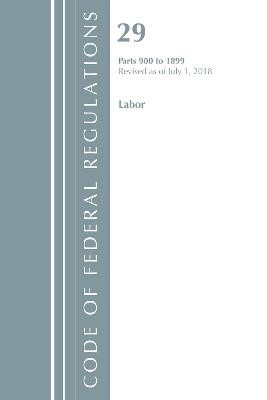 Code of Federal Regulations, Title 29 Labor/OSHA 900-1899, Revised as of July 1, 2018 - pr_84536