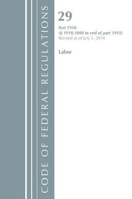 Code of Federal Regulations, Title 29 Labor/OSHA 1910.1000-End, Revised as of July 1, 2018 -