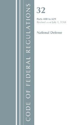 Code of Federal Regulations, Title 32 National Defense 400-629, Revised as of July 1, 2018 -