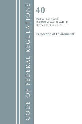 Code of Federal Regulations, Title 40 Protection of the Environment 52.01-52.1018, Revised as of July 1, 2018 - pr_116663