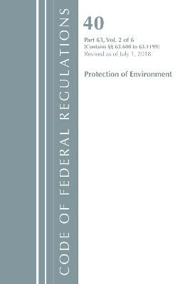 Code of Federal Regulations, Title 40 Protection of the Environment 63.600-63.1199, Revised as of July 1, 2018 -