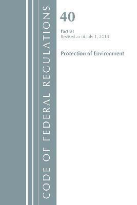 Code of Federal Regulations, Title 40: Part 81 (Protection of Environment) - pr_314205