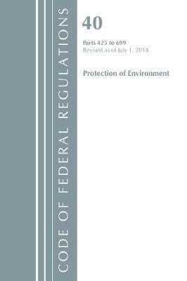 Code of Federal Regulations, Title 40 Protection of the Environment 425-699, Revised as of July 1, 2018 - pr_282187