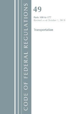 Code of Federal Regulations, Title 49 Transportation 100-177, Revised as of October 1, 2018 - pr_314402