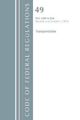 Code of Federal Regulations, Title 49 Transportation 1200-End, Revised as of October 1, 2018 - pr_314241