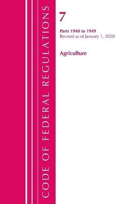 Code of Federal Regulations, Title 07 Agriculture 1940-1949, Revised as of January 1, 2020 -