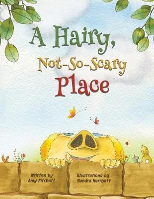 A Hairy, Not-So-Scary Place -