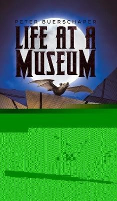 Life at a Museum -