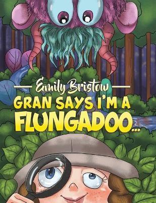 Gran Says I'm a Flungadoo... - pr_400209