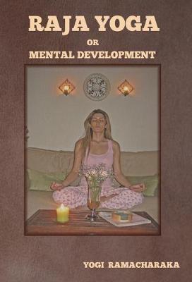 Raja Yoga or Mental Development -
