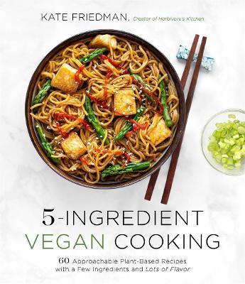 5-Ingredient Vegan Cooking -