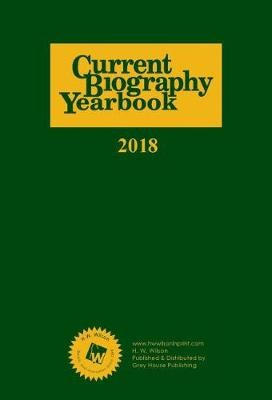 Current Biography Yearbook, 2018 -