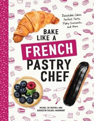 Bake Like a French Pastry Chef -