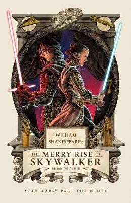 William Shakespeare's The Merry Rise of Skywalker -