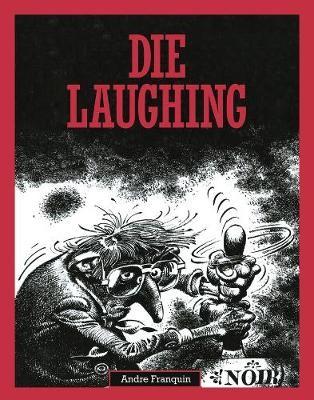 Die Laughing -