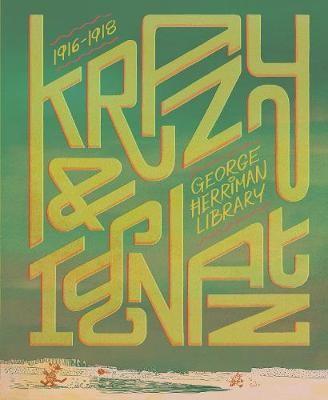The George Herriman Library: Krazy & Ignatz 1916-1918 -