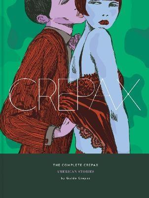 Complete Crepax Vol. 5, The: American Stories -