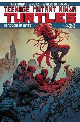Teenage Mutant Ninja Turtles Volume 20: Kingdom of Rats -