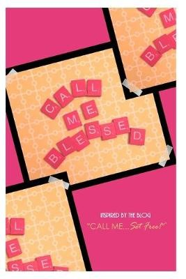Call Me Blessed - Blank Journal -