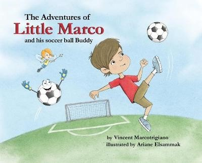 The Adventures of Little Marco and His Soccer Ball Buddy -