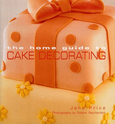 Home Guide to Cake Decorating -