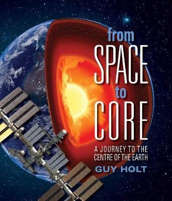 From Space to Core -