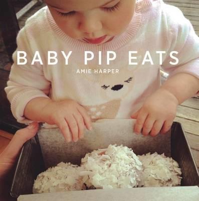 Baby Pip Eats -