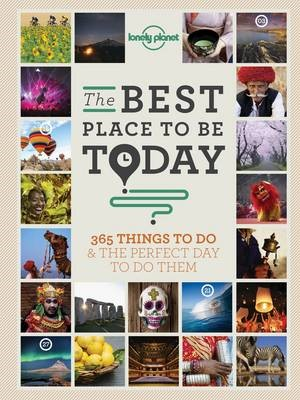 The Best Place to be Today -