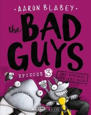 The Bad Guys Episode 3: The Furball Strikes Back -