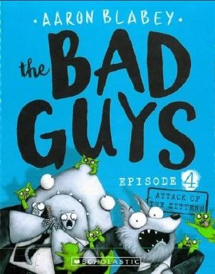 The Bad Guys Episode 4: Attack of the Zittens -