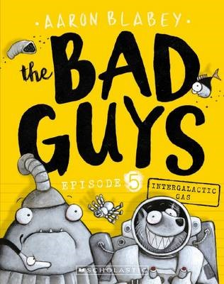 The Bad Guys Episode 5: Intergalactic Gas -