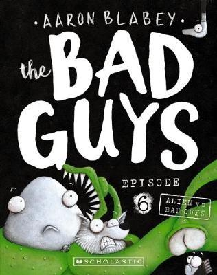 The Bad Guys Episode 6: Alien vs Bad Guys -