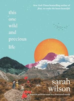 This One Wild and Precious Life: A Hopeful Path Forward in a Fractured World - pr_1867023