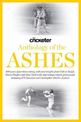 The Cricketer Anthology of the Ashes -