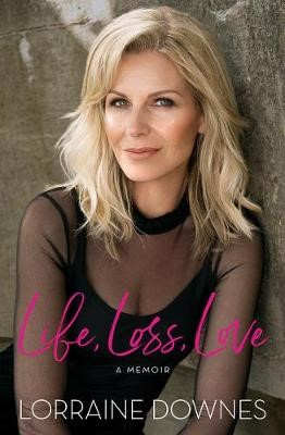 Life, Loss, Love -