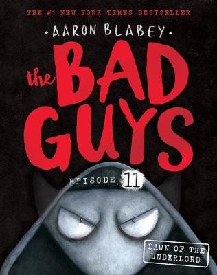 The Bad Guys Episode 11: Dawn of the Underlord -